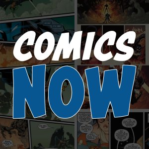 Image result for comics now podcast